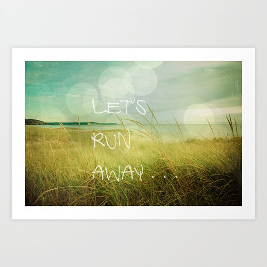 Let's Run Away Art Print