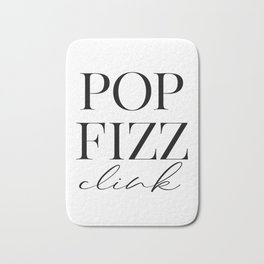 Pop Fizz Clink Sign, Bar Decor, New Years Printable, Gift Bath Mat