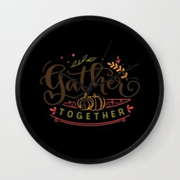 Come Together To The Thanksgiving Family Wall Clock