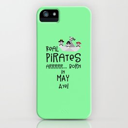 Real Pirates are born in MAY T-Shirt Dxdsj iPhone Case