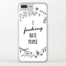 I fucking hate people Black and White Clear iPhone Case