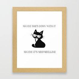 Maybe It's Meowbelline Framed Art Print