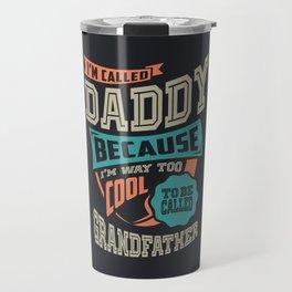 I'm Called Daddy Travel Mug