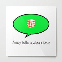andy tells a clean joke Metal Print