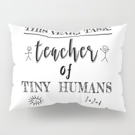 Today's Goal Keep the Tiny Humans Alive Today Funny Pillow Sham