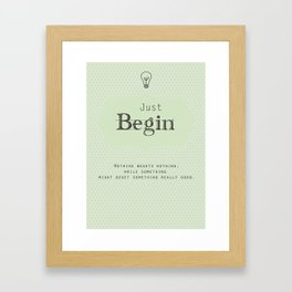 Just Begin Framed Art Print