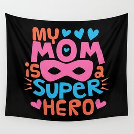 MY MOM IS A SUPER HERO - I Love You MOM Wall Tapestry