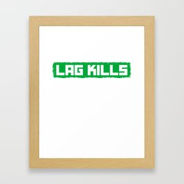 Lag Kills In Playing Console Gift For Video Game Framed Art Print