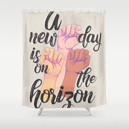 A new day is on the horizon Shower Curtain