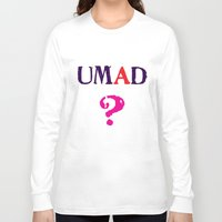mad Long Sleeve T-shirts featuring mad? by snorkdesign