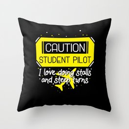Caution Student Pilot I Love Doing Stalls And Steep Turns tee. Throw Pillow