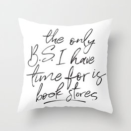BS and Book Stores Throw Pillow