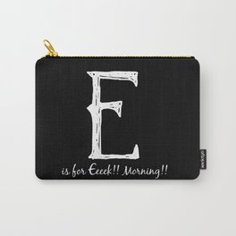 In Black - E is for... Carry-All Pouch