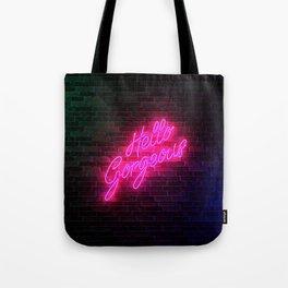 Hello Gorgeous - Neon Sign Tote Bag