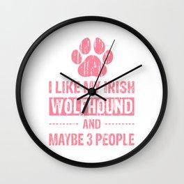 I Like My Irish Wolfhound And Maybe 3 People pw Wall Clock