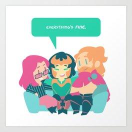 Everything's FINE. Art Print