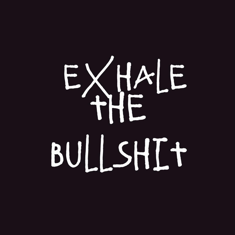 Exhale | Bullshit | Quotes | Aesthetic | Teen | Relax Duvet Cover