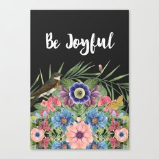 BE JOYFUL Canvas Print