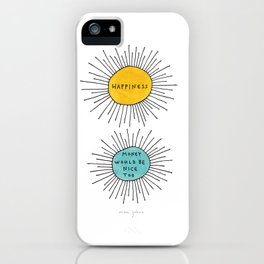 Happiness / Money would be nice too iPhone Case
