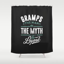 Gramps The Man The Myth The Legend Shower Curtain