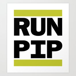 RUN PIP Art Print