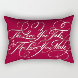 Love You Take, Love You Make Rectangular Pillow