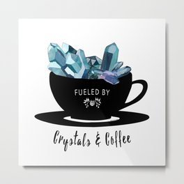 Crystals & Coffee Metal Print