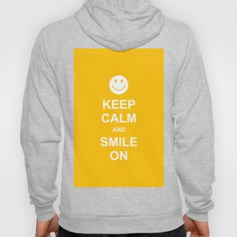 Keep Calm and Smile On Hoody
