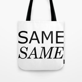 Same Same but Different Tote Bag