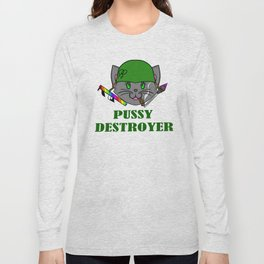 Pussy Destroyer Long Sleeve T-shirt