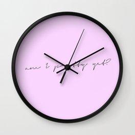 am I pretty yet? (1) Wall Clock