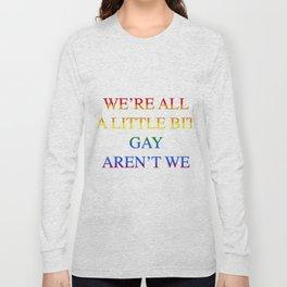 Harry Styles - We're all a little bit gay aren't we Long Sleeve T-shirt