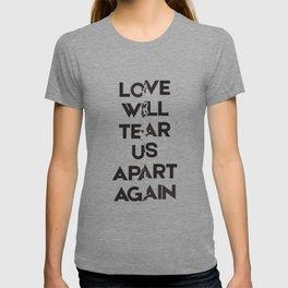 Love will tear us apart again T-shirt