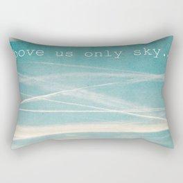 Above us only sky. Rectangular Pillow