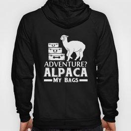 Adventure Alpaca My Bags, Funny Alpaca, Alpaca Gifts Hoody
