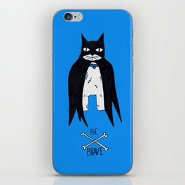 Be Brave iPhone Skin