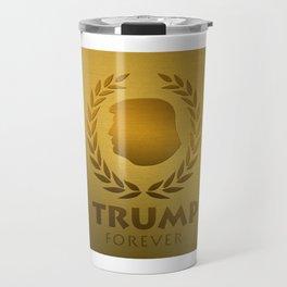 Forever TRUMP Travel Mug