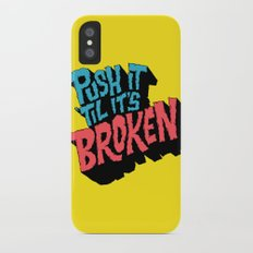 Push it 'til it's Broken iPhone X Slim Case