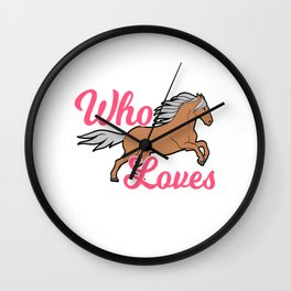 """""""Just A Girl Who Loves Horses"""" Horsing Shirt For Horse Lovers With Illustration Of Horse T-shirt  Wall Clock"""