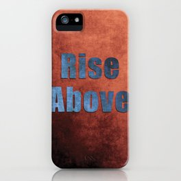 Rise Above iPhone Case