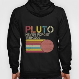 Pluto Never Forget 1930 - 2006 Vintage Funny Lover Gift  Classic T-Shirt Hoody