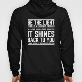 Be The Light That Lit A Thousand Candles Hoody