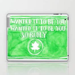 You've Got Mail- I Wanted It To Be You So Badly Quote Laptop & iPad Skin