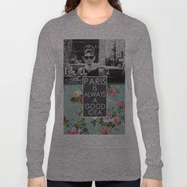PARIS is always a good idea Long Sleeve T-shirt