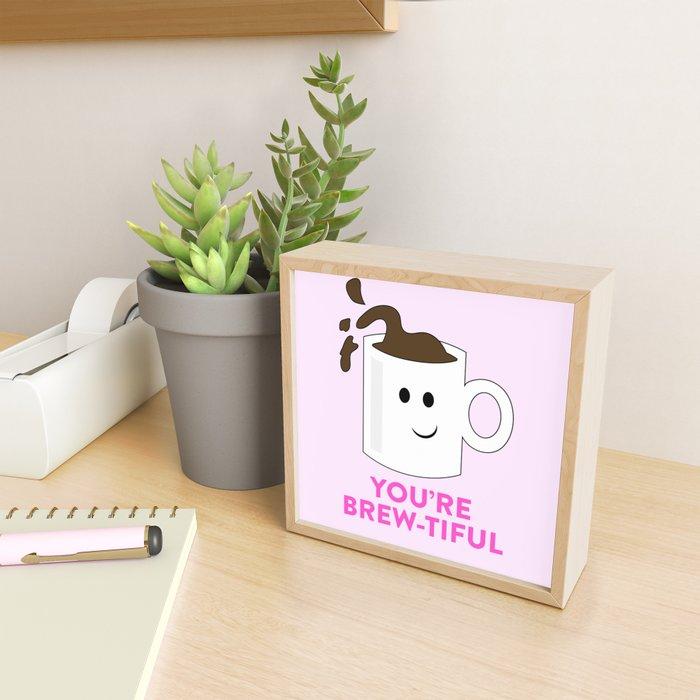 BREW-TIFUL Framed Mini Art Print