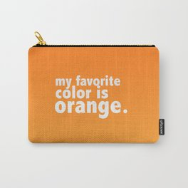 My Favorite Color is ORANGE Carry-All Pouch