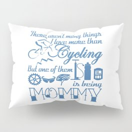 Cycling Mommy Pillow Sham