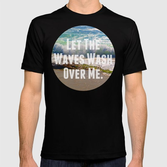 Let The Waves Wash Over Me T-shirt