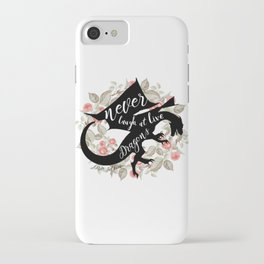 Never Laugh At Live Dragons iPhone Case