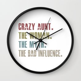 aunt the woman the myth the bad influence Wall Clock